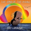 The Song Of The Whale - Laci dj ( Ciro Lamagna)