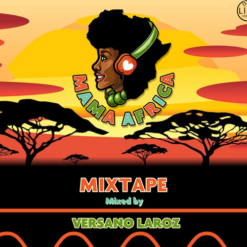 Mama Africa Mixtape Vol.1 (Mixed by Versano Laroz)