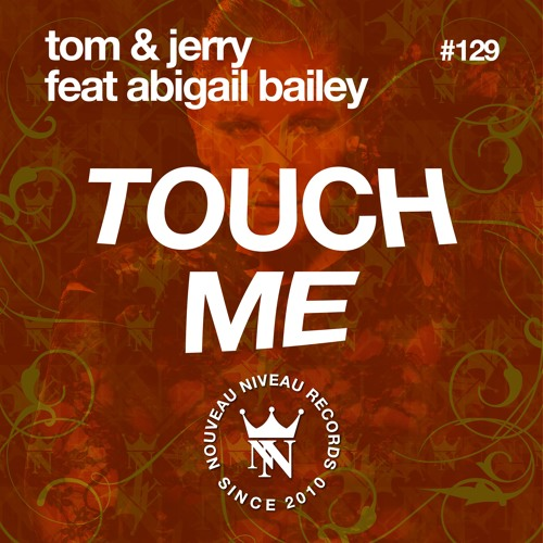 Tom & Jerry - Touch Me (Tom Novy & Milkwish Remix)(64k/bit - lul)