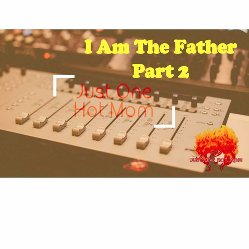 I Am The Father! Feat. Roy & Rick Part 2