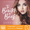 TO BEWITCH A BEAST by Janelle Duco Ruiz Read by Pearl Hewitt - Audiobook Excerpt