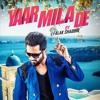 Falak Shabir - YAAR MILA DE - Audio Latest Punjabi Songs 2018 | Falak Records