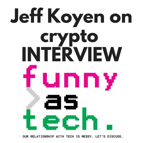 Ep12: Jeff Koyen explains how cryptocurrency is a young, booming technology