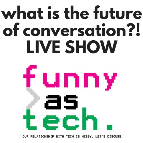 Ep3: LIVE SHOW: Future of Conversation! With Dennis Mortensen, Pamela Pavliscak, & Kate O'Neill
