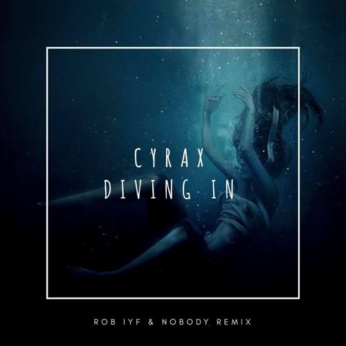 Cyrax - Diving In (Rob IYF & Nobody Remix) ■FREE DOWNLOAD■