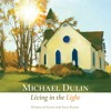 Download Michael Dulin - Living In The Light - 05 - Shall We Gather At The River Mp3