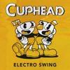 Electro Swing Remix - Cuphead