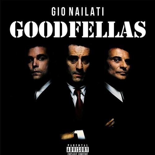 Gio Nailati - Goodfellas (FREE DOWNLOAD CLICK BUY)