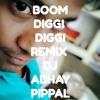 Boom Diggi Diggi Remix DJ ABHAY PIPPAL