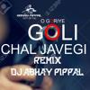 Goli Chal Javegi Remix Dj Abhay Pippal Mp3