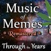 Music Of Memes - Through The Years Remastered