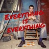 Everything Is Everything- Gabriel Garzón Montano(Tottal rework)