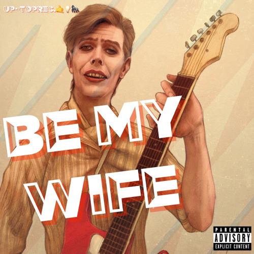 Be my Wife - Christopher Capiche Robbin - UpTopRec 2018
