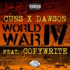 Dawson - World War IV Ft. Copywrite (Prod. Cuns)