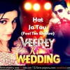 Hat Ja Tau - (Feel The Elektro) DJ Karan Remix Veerey Ki Wedding