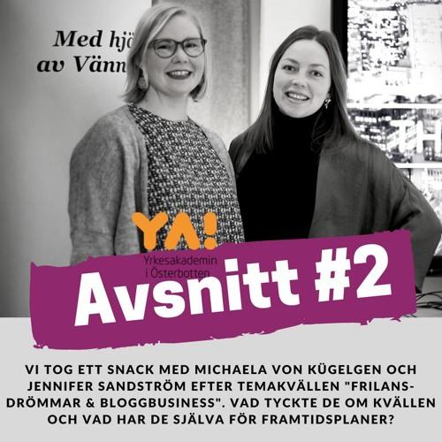 #2 Michaela von Kügelgen och Jennifer Sandström om frilansdrömmar och andra drömmar