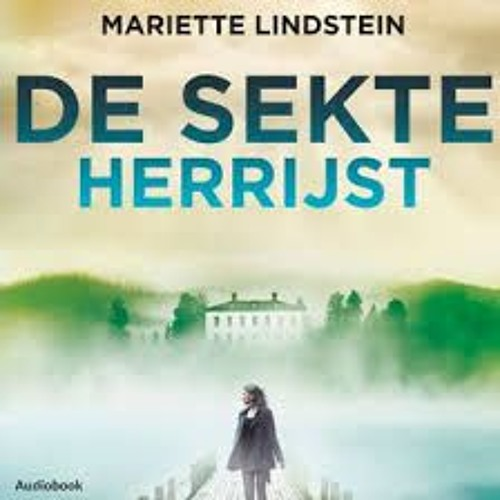 De sekte herrijst - Mariette Lindstein, voorgelezen door Charlotte Lap
