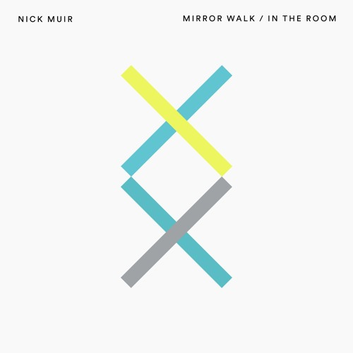 Nick Muir - Mirror Walk / In The Room