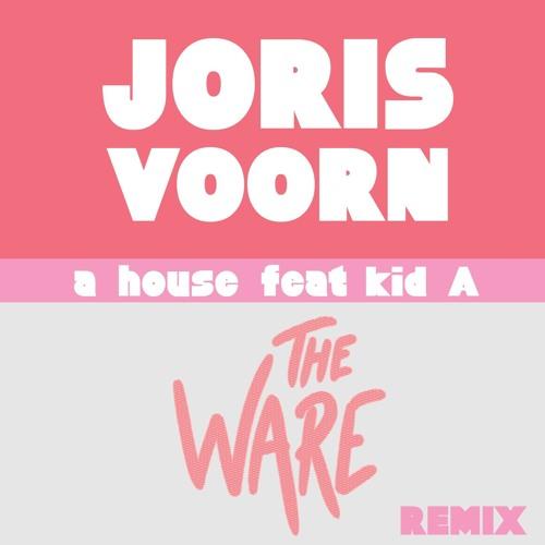 Joris Voorn - A House Feat. Kid A (The Ware - Remix)