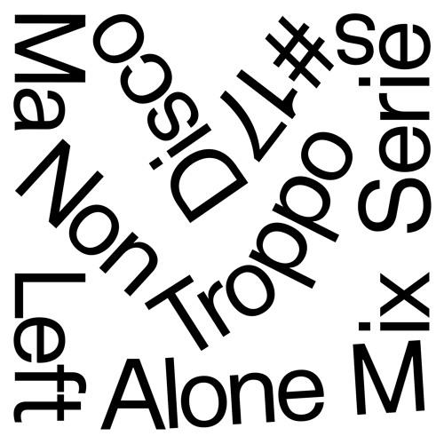 Left Alone.17→ Disco Ma Non Troppo