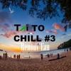 Taï To Chill #3 // FREE DOWNLOAD
