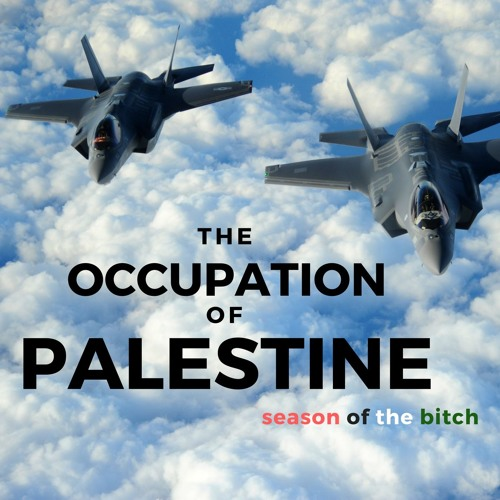 Episode 24: The Occupation Of Palestine