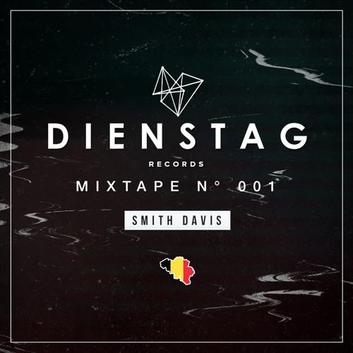 DIENSTAG Records MIXTAPE 001 BY SMITH DAVIS