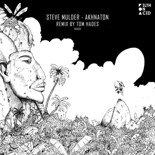 Steve Mulder - Recon (Tom Hades Remix) (Filth On Acid)