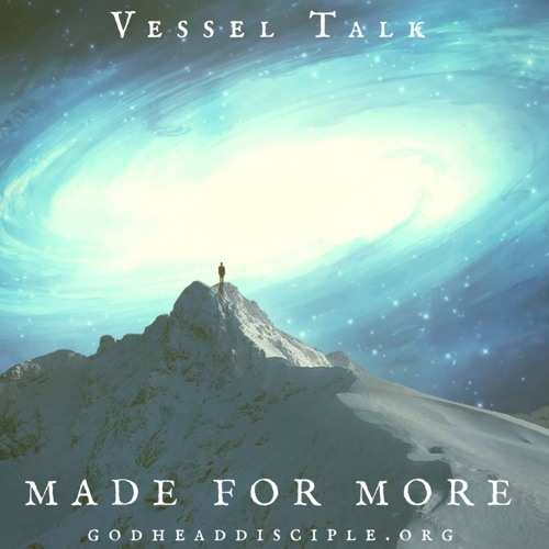 """Made for More: Made """"Alive"""" to Express the Eternal Kingdom"""