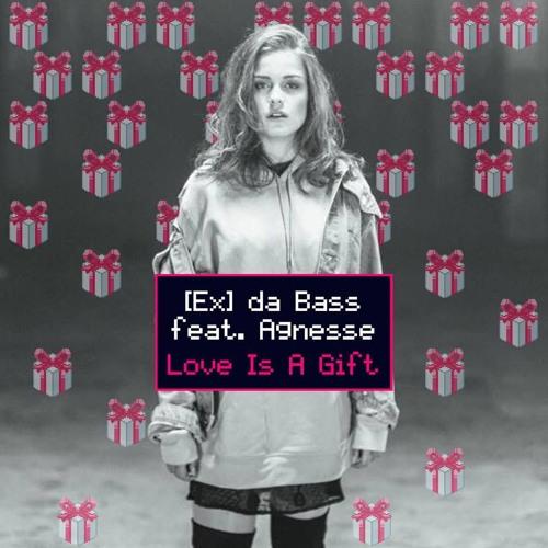 [Ex] da Bass feat. Agnesse - Love Is A Gift (Radio Edit)