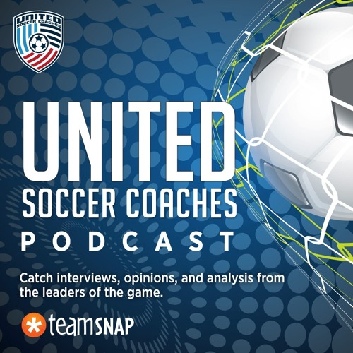 United Soccer Coaches Podcast, presented by TeamSnap - February 22, 2018