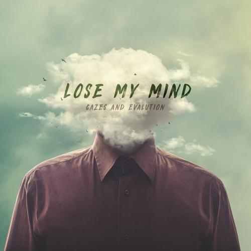 Cazes & Evalution - Lose My Mind