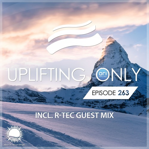 Uplifting Only 263 (incl. R-TEC Guestmix) (Feb 22, 2018)