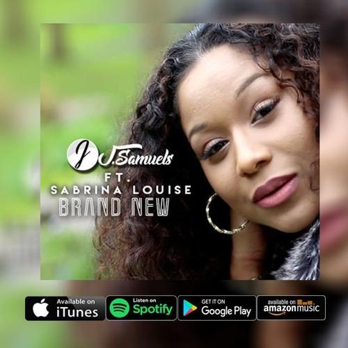 J Samuels Ft. Sabrina Louise - Brand New (Bonafyde Remix)