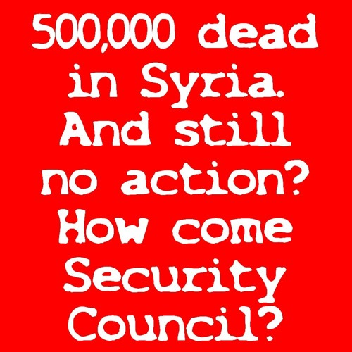 500,000 dead in Syria. And still no action?