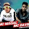 MC Magal e MC David - Exemplo de Superação (DJ CK e DJ Russo)