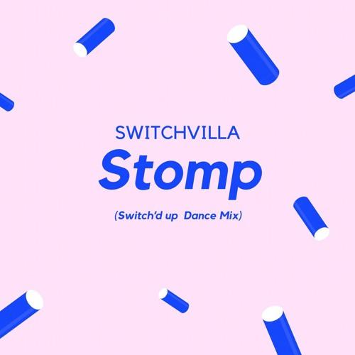 SwitchVilla- Stomp (Switch'd Up Dance Mix)