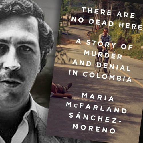After Pablo Escobar: Murder, Chaos, and the Failure of U.S. Drug Policy in Colombia