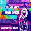 Lil Uzi Vert - Money Longer (Madhatter! Remix)[FREE DL]