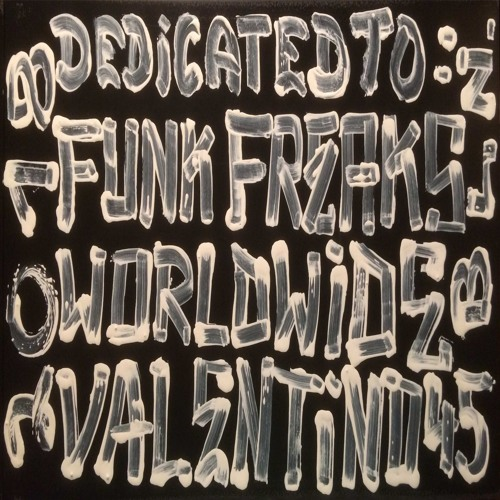 Dedicated to Funk Freaks Worldwide 2018 all 45s all Vinyl Mix Sc Edit 60m by Valentino 45
