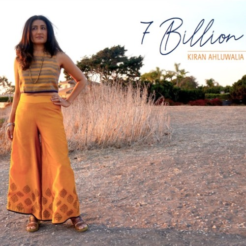 Kiran Ahluwalia - 7 Billion