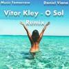 Vitor Kley - O Sol ( Remix )