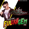 DJ NEY REVOLUTION E MC WM - FULERAGEM 2018 (HIT TECNO FUNK)
