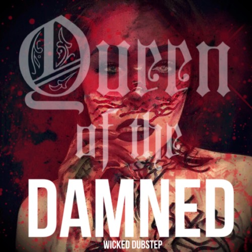 WICKED DUBSTEP MIX: Queen Of The Damned