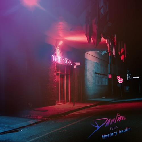 Darlinn - The Sign (ft. Mystery Skulls)