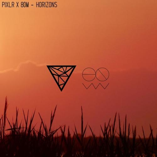 Pixlr X 80m Horizons By 80m On Soundcloud Hear The World S Sounds