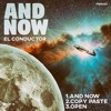 And Now- El Conductor