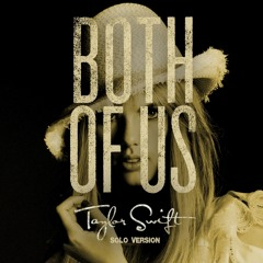 Taylor Swift - Both Of Us (Solo Version)