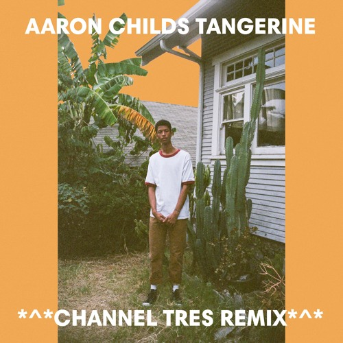 Aaron Childs - Tangerine (Channel Tres Remix) [GODMODE]