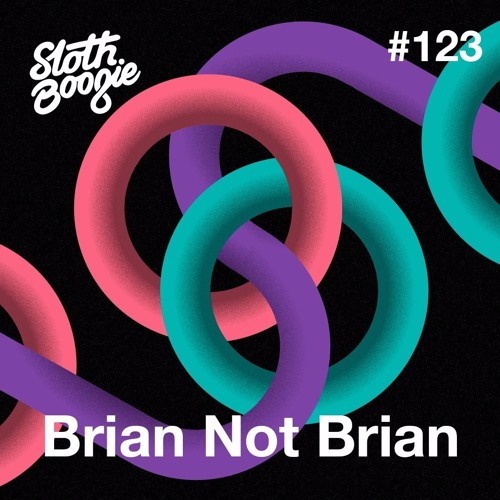 SlothBoogie Guestmix #123 - Brian not Brian